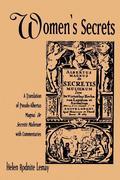 Women's Secrets: A Translation of Pseudo-Albertus Magnus' de Secretis Mulierum with Commentaries