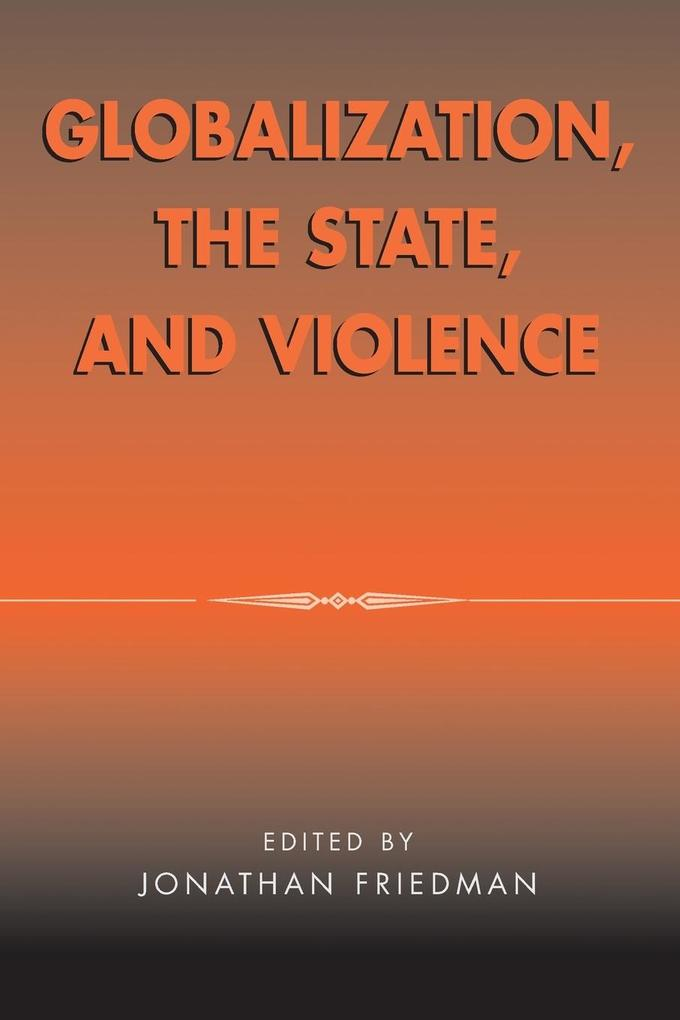 Globalization, the State, and Violence als Taschenbuch
