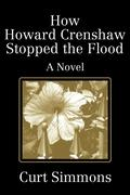 How Howard Crenshaw Stopped the Flood