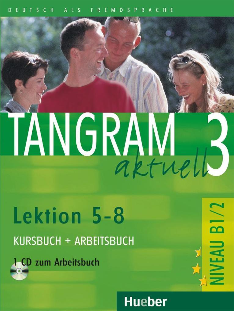 Tangram aktuell 3. Lektionen 5-8. Kursbuch und Arbeitsbuch mit CD als Buch (kartoniert)