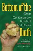 Bottom of the Ninth: Great Contemporary Baseball Short Stories