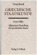 Griechische Staatskunde Erste Hälfte: Allgemeine Darstellung des griechischen Staates