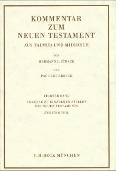 Kommentar zum Neuen Testament aus Talmud und Midrasch Bd. 4: Exkurse zu einzelnen Stellen des Neuen als Buch (gebunden)