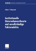 Institutionelle Unternehmenstheorie und unvollständige Faktormärkte