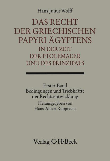 Das Recht der griechischen Papyri Ägyptens in der Zeit der Ptolemäer und des Prinzipats Bd. 1: Bedingungen und Triebkräfte der Rechtsentwicklung als Buch (gebunden)