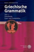 Griechische Grammatik 1. Griechische Laut- und Formenlehre
