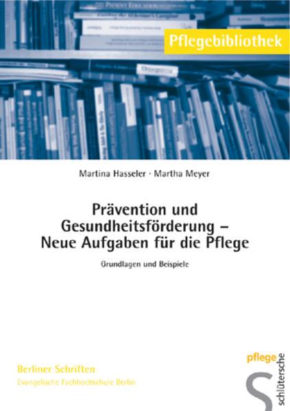 Prävention und Gesundheitsförderung - Neue Aufgaben für die Pflege als Buch (kartoniert)