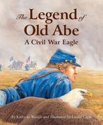 The Legend of Old Abe: A Civil War Eagle