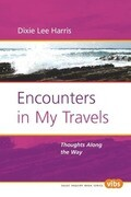 Encounters in My Travels: Thoughts Along the Way