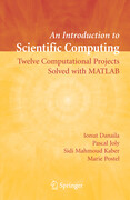 An Introduction to Scientific Computing: Twelve Computational Projects Solved with MATLAB