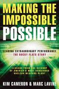 Making the Impossible Possible: Leading Extraordinary Performance-the Rocky Flats Story