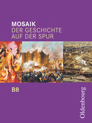 Mosaik B 8. Der Geschichte auf der Spur. Bayern
