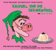 Kasperl und die Germknödel / Die Rache ist rosa. CD