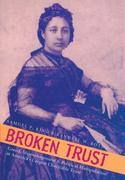 Broken Trust: Greed, Mismanagement & Political Manipulation at America's Largest Charitable Trust