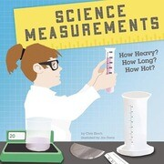 Science Measurements: How Heavy? How Long? How Hot?