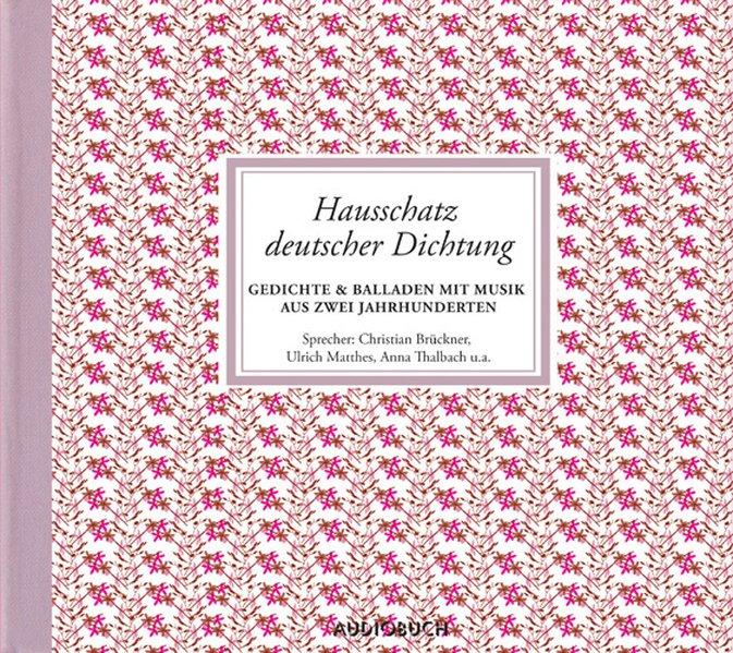 Hausschatz deutscher Dichtung. 4 CDs als Hörbuch CD