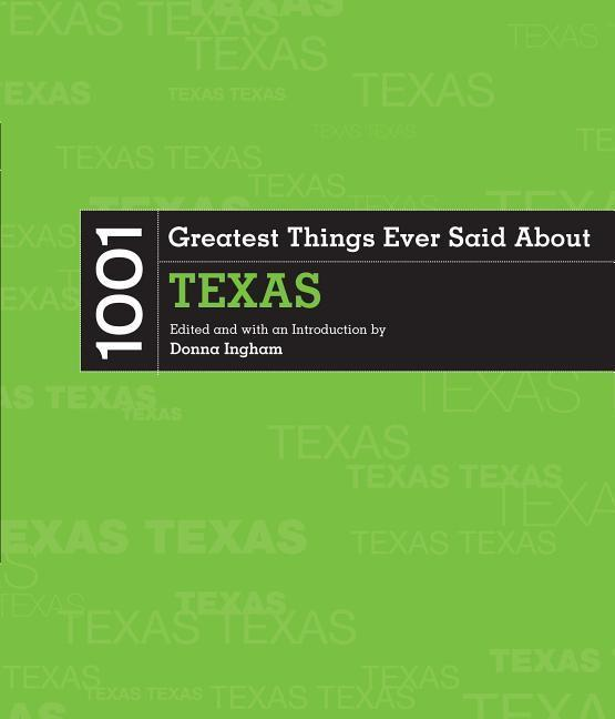 1001 Greatest Things Ever Said About Texas als Taschenbuch