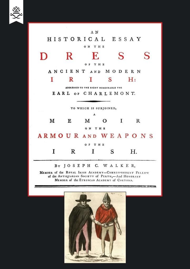 Historical Essay on the Dress of the Irish - Armour and Weapons of the Irish als Taschenbuch