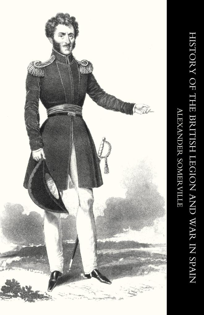 History of the British Legion and War in Spain als Taschenbuch