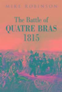 The Battle of Quatre Bras 1815 als Buch (gebunden)