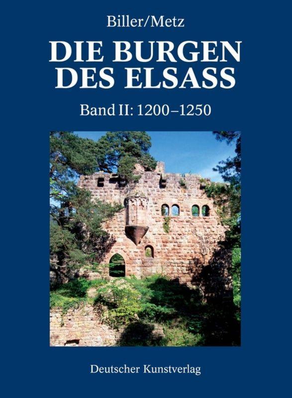 Die Burgen im Elsass 2. Der spätromanische Burgenbau im Elsass (1200-1250) als Buch (gebunden)