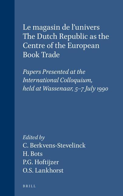 Le Magasin de l'Univers - The Dutch Republic as the Centre of the European Book Trade: Papers Presented at the International Colloquium, Held at Wasse als Buch (gebunden)