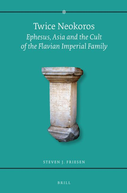 Twice Neokoros: Ephesus, Asia and the Cult of the Flavian Imperial Family als Buch (gebunden)