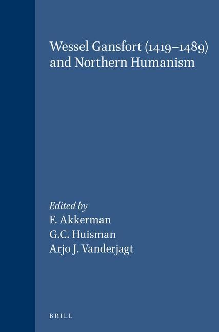 Wessel Gansfort (1419-1489) and Northern Humanism als Buch (gebunden)
