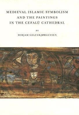 Medieval Islamic Symbolism and the Paintings in the Cefaly Cathedral: als Buch (gebunden)
