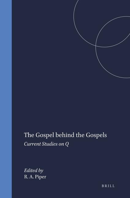 The Gospel Behind the Gospels: Current Studies on Q als Buch (gebunden)