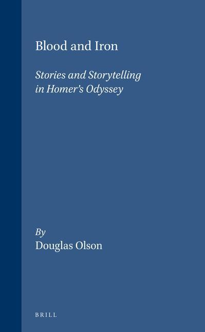Blood and Iron: Stories and Storytelling in Homer's Odyssey als Buch (gebunden)
