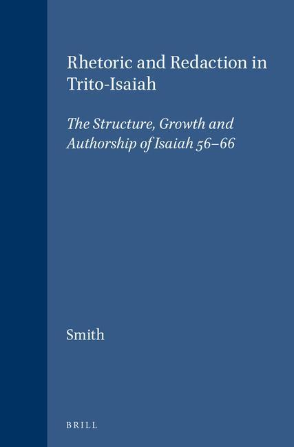 Rhetoric and Redaction in Trito-Isaiah: The Structure, Growth and Authorship of Isaiah 56-66 als Buch (gebunden)