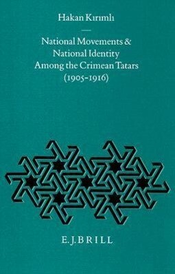 National Movements and National Identity Among the Crimean Tatars (1905-1916) als Buch (gebunden)