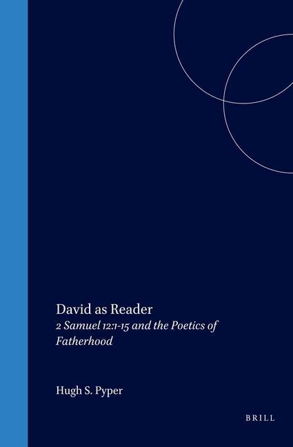 David as Reader: 2 Samuel 12:1-15 and the Poetics of Fatherhood als Buch (gebunden)