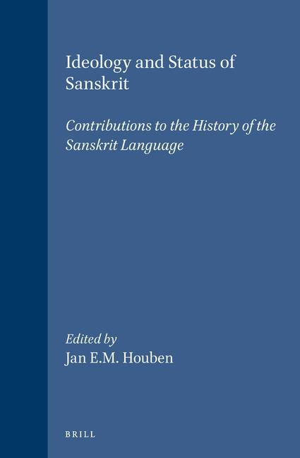 Ideology and Status of Sanskrit: Contributions to the History of the Sanskrit Language als Buch (gebunden)