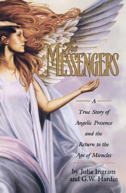 The Messengers: A True Story of Angelic Presence and the Return to the Age of Miracles als Buch (gebunden)