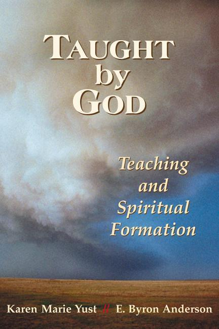 Taught by God: Teaching and Spiritual Formation als Taschenbuch