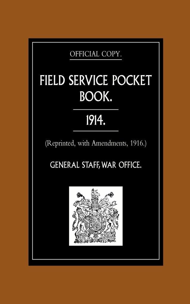 Field Service Pocket Book 1914 (Reprinted, with Amendments, 1916.) als Taschenbuch