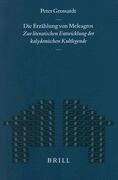 Die Erzählung Von Meleagros: Zur Literarischen Entwicklung Der Kalydonischen Kultlegende