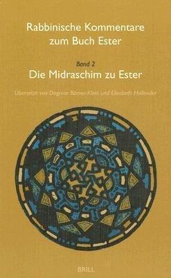 Rabbinische Kommentare Zum Buch Ester, Band 2: Die Midraschim Zu Ester als Buch (gebunden)