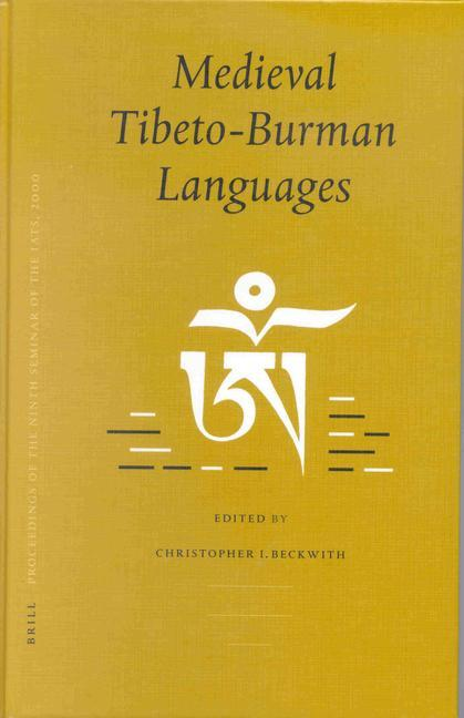 Proceedings of the Ninth Seminar of the Iats, 2000. Volume 6: Medieval Tibeto-Burman Languages als Buch (gebunden)