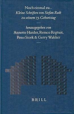 Noch Einmal Zu...: Kleine Schriften Von Stefan Radt als Buch (gebunden)