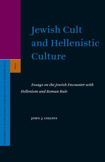 Jewish Cult and Hellenistic Culture: Essays on the Jewish Encounter with Hellenism and Roman Rule als Buch (gebunden)