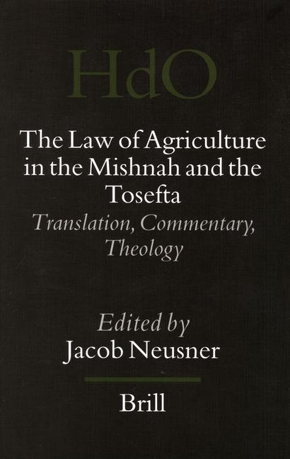 The Law of Agriculture in the Mishnah and the Tosefta (3 Vols): Translation, Commentary, Theology als Buch (gebunden)