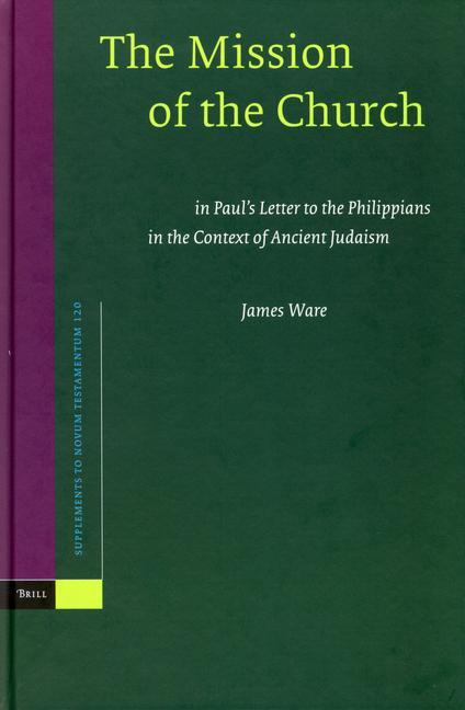 The Mission of the Church: In Paul's Letter to the Philippians in the Context of Ancient Judaism als Buch (gebunden)