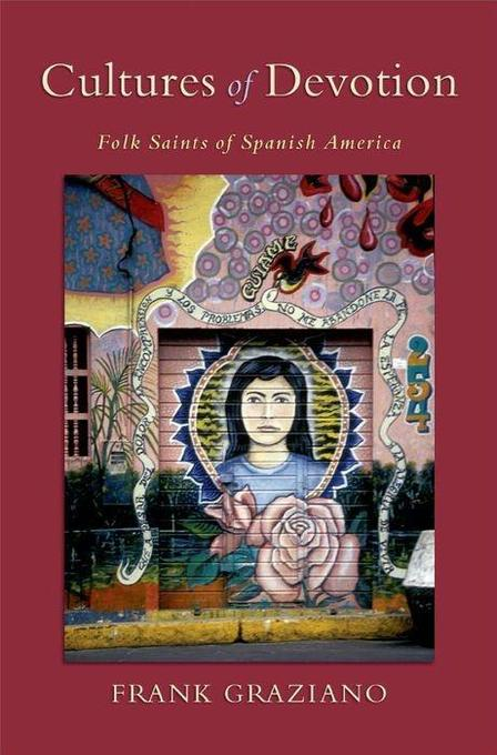 Cultures of Devotion: Folk Saints of Spanish America als Buch (gebunden)