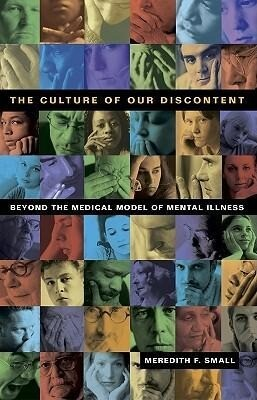 The Culture of Our Discontent: Beyond the Medical Model of Mental Illness als Buch (gebunden)