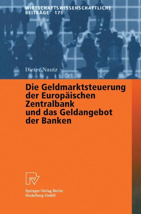 Die Geldmarktsteuerung der Europäischen Zentralbank und das Geldangebot der Banken als Buch (gebunden)