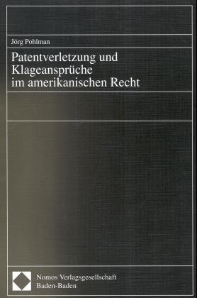 Patentverletzung und Klageansprüche im amerikanischen Recht als Buch (gebunden)
