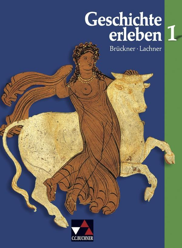 Geschichte erleben 1. Frühgeschichte und Antike als Buch (gebunden)